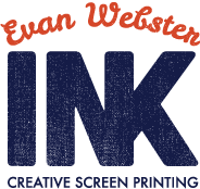 Evan Webster INK / Creative Screen Printing