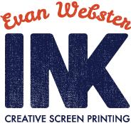 Evan Webster INK / Creative Screen Printing